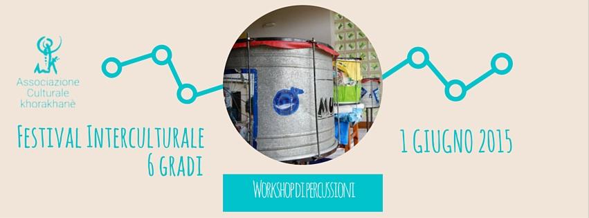 WORKSHOP DI PERCUSSIONI - festival 6 gradi
