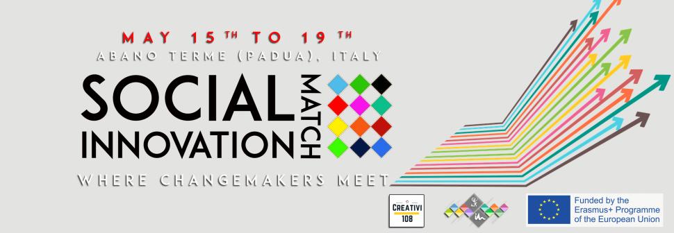 Social Innovation Match dal 15 al 19 maggio 2017 al Laboratorio Culturale I'M dell'Associazione Khorakhanè, Abano Terme, Padova